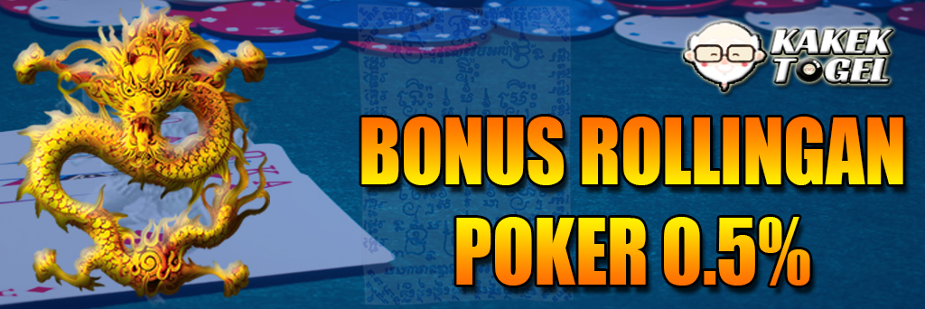KAKEKTOGEL - Bonus Rollingan Poker 0.5%